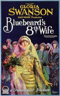 Bluebeard's 8th Wife movie poster  Year: 1923  Cast: Gloria Swanson, Huntley Gordon, Charles Greene, Lianne Salvor, Paul Weigel  Directed By: Sam Wood