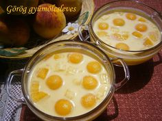 Hankka: Görög gyümölcsleves Soup Recipes, Cake Recipes, Cooking Recipes, Eat Pray Love, Summer Recipes, Cheeseburger Chowder, Food And Drink, Pudding, Favorite Recipes