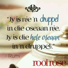 ''Jy is nie 'n druppel in die oseaan nie. Jy is die hele oseaan in 'n druppel. Quotable Quotes, Bible Quotes, Qoutes, Love Is Cartoon, Afrikaanse Quotes, Fancy Words, Relationship Texts, Prayer Board, Best Inspirational Quotes