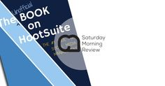 'The Unofficial Book on Hootsuite' by Mike Allton [Book Review]