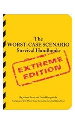 The Worst Case Scenario Survival Handbook: Extreme Edition: Every purchase supports charity.