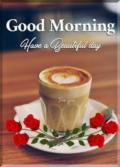 Good Morning Coffee Images, Good Morning Beautiful Images, Good Morning Picture, Good Morning Flowers, Good Morning Messages Friends, Good Morning Wishes Friends, Romantic Good Morning Messages, Good Morning Sweetheart Quotes, Morning Love Quotes