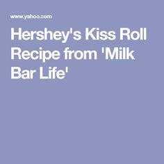 Hershey's Kiss Roll Recipe from 'Milk Bar Life'