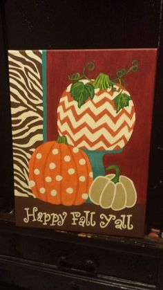 happy fall yall canvas by BlessedSigns on Etsy Fall Canvas Painting, Autumn Painting, Autumn Art, Painting For Kids, Diy Painting, Fall Paintings, Canvas Paintings, Fall Crafts, Holiday Crafts