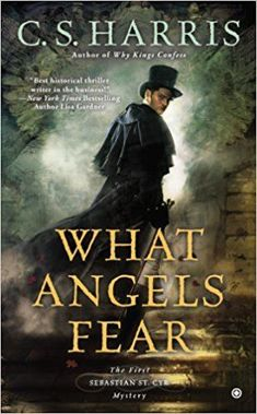 By C.S. Harris - What Angels Fear: A Sebastian St. Cyr Mystery, Book 1 (9.3.2006): C.S. Harris: 8601400190425: Amazon.com: Books #mysterybooks