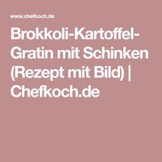 Brokkoli-Kartoffel-Gratin mit Schinken (Rezept mit Bild) | Chefkoch.de