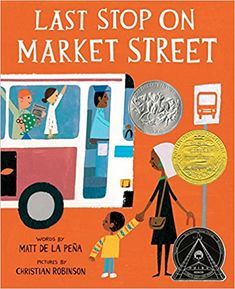 Last Stop on Market Street: Matt de la Peña, Christian Robinson: 9780399257742: Amazon.com: Books