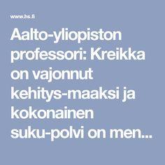 Aalto-yliopiston professori: Kreikka on vajonnut kehitysmaaksi ja kokonainen sukupolvi on menetetty – vain velkojen leikkaus auttaisi maan ulos ahdingosta - Talous - Helsingin Sanomat