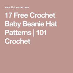 17 Free Crochet Baby Beanie Hat Patterns   101 Crochet