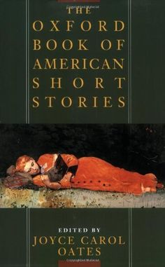 The Oxford Book of American Short Stories by Joyce Carol Oates, http://www.amazon.com/dp/0195092627/ref=cm_sw_r_pi_dp_98qRpb0QY5Y70