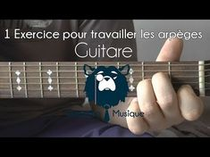 (1) [Guitare] 1 Exercice pour travailler vos arpèges - YouTube