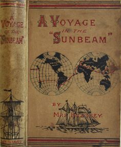 """A Voyage in the """"Sunbeam"""" Adapted for School and Class Reading by Mrs.Brassey, London: Longmans, Green, and Co. 1882 reprint   Beautiful Antique Books"""