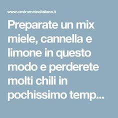 Preparate un mix miele, cannella e limone in questo modo e perderete molti chili in pochissimo tempo! - Centro Meteo Italiano