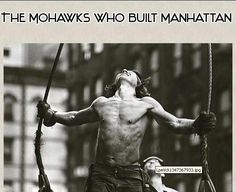 """The Mohawks Who Built Manhattan""  For generations, Mohawk Indians have left their reservations in or near Canada to raise skyscrapers in the heart of New York City.    http://www.whitewolfpack.com/2012/09/the-mohawks-who-built-manhattan-photos.html"