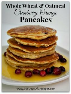 Recipe for Whole Wheat and Oatmeal Cranberry Orange Pancakes with Orange Glaze Syrup #pancakes #breakfast #cranberries