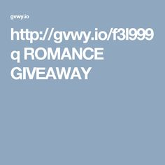 http://gvwy.io/f3l999q ROMANCE GIVEAWAY