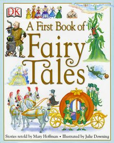 A First Book of Fairy Tales - Retold by Mary Hoffman. Julie Downing, illus. - Daedalus Books Online