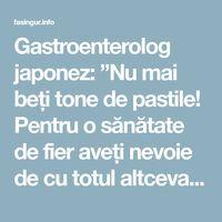 """Gastroenterolog japonez: """"Nu mai beți tone de pastile! Pentru o sănătate de fier aveți nevoie de cu totul altceva!"""" - Fasingur Mai, Metabolism, Cancer, Healthy, The Body"""