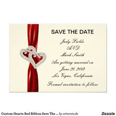 Custom Hearts Red Ribbon Save The Date Card This beautiful save the date card is a stylish way to announce your big day. Personalize the card by changing the text in the fields provided. You can change font style, size, and color as well as paper type.