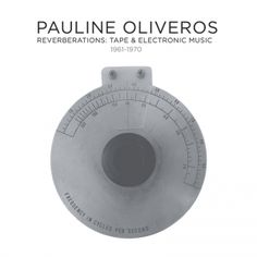 HEAVEN - IMPREC352 Pauline Oliveros, Reverberations: Tape & Electronic Music 1961-1970 | Important Records