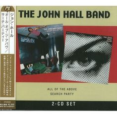 THE JOHN HALL BAND - Search Party & All of the Above