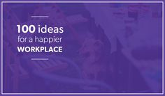 100 Ideas to Engage & Retain Employees-Excellent Suggestions!