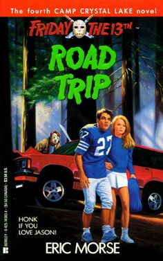 Friday the 13th: Road Trip (1994) by Eric Morse