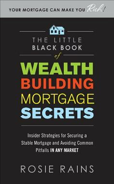 The 19 best building wealth images on pinterest the ojays wealth the little black book of wealth building mortgage secrets insider strategies for securing a stable fandeluxe Gallery