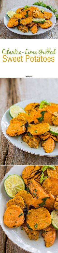 Fire up that grill and get cooking! These Cilantro-Lime Grilled Sweet Potatoes are amazing. #SkinnyMs