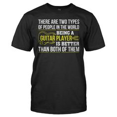 There Are 2 Types of People. Guitar Players Are Better Than Both