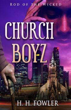 Church Boyz' Series - Book 1 (Rod of the Wicked) by H.H. Fowler, http://www.amazon.com/gp/product/B007S9ZYH0/ref=cm_sw_r_pi_alp_2UFjrb0KQSTHZ