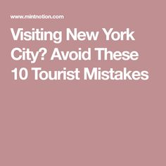 Visiting New York City? Avoid These 10 Tourist Mistakes