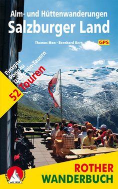 Salzburger Land túrakalauz / Menedékház-túrák / Alm- und Hüttenwanderungen / Bergverlag Rother