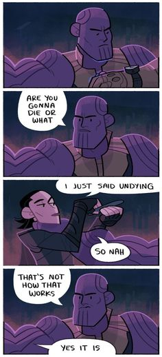 That's how it works for Loki at least Funny Marvel Memes, Dc Memes, Marvel Jokes, Avengers Memes, Funny Comics, Thanos Avengers, Loki Thor, Marvel Dc Comics, The Avengers