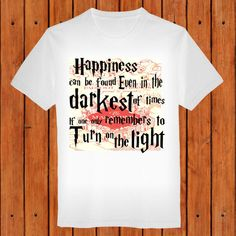 Happiness Quote Harry Potter  T shirt clothing for by Gankofshirt, $19.00