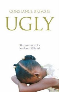 Ugly by Constance Briscoe - This is such a sad, moving true story.