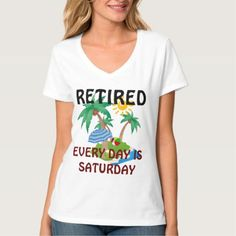 Retired--Every Day is Saturday beach scene T-Shirt - tap to personalize and get yours Popular Christmas Gifts, Beach Scenes, Ugly Christmas Sweater, Shirt Style, Your Style, Shirt Designs, T Shirt, Color, Shopping