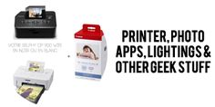 my favorite photo printers,photo papers, selphys, lighting studios and more #geekstuff #blogging