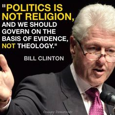 President Bill Clinton on government and religion.