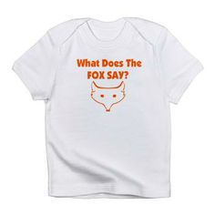 What does the Fox say? Infant T-Shirt #whatdoesthefoxsay