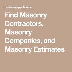 Find Masonry Contractors, Masonry Companies, and Masonry Estimates