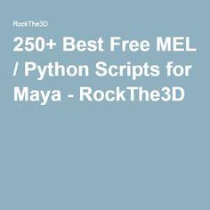 250+ Best Free MEL / Python Scripts for Maya - RockThe3D