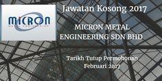 Jawatan Kosong MICRON METAL ENGINEERING SDN BHD Februari 2017  MICRON METAL ENGINEERING SDN BHD mencari calon-calon yang sesuai untuk mengisi kekosongan jawatan MICRON METAL ENGINEERING SDN BHD terkini 2017.  Jawatan Kosong MICRON METAL ENGINEERING SDN BHD Februari 2017  Warganegara Malaysia yang berminat bekerja di MICRON METAL ENGINEERING SDN BHD  dan berkelayakan dipelawa untuk memohon sekarang juga. Jawatan Kosong MICRON METAL ENGINEERING SDN BHD Terkini Februari 2017 QUALITY ENGINEER…