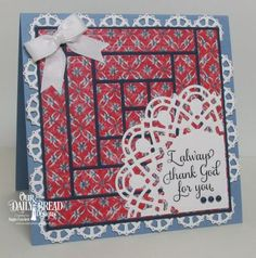 handmade quilt card ... log cabin design .. luv the printed paper ... white die cut lacy border ... great card from Our Daily Bread Designs ...