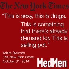 MedMen managing partner Adam Bierman quoted in the New York Times.