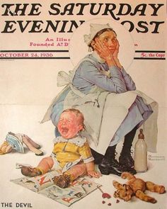 """I really like Norman Rockwell's art, but this isn't me at all. :) I pick up that baby, and hold him until he's calm again. They call me, """"The Baby Whisperer.  Exasperated Nanny Norman Rockwell (1894 – 1978, American)"""