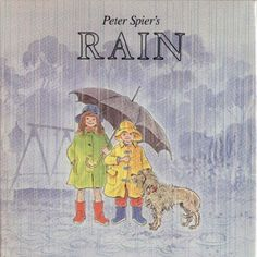 Peter Spier's Rain by Peter Spier