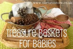 Treasure baskets for babies - wonderful toys for discovery and sensory play