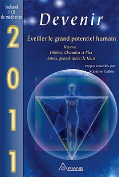 2011 - Devenir - Éveiller le grand potentiel humain de Collectif, http://www.amazon.fr/dp/2896260781/ref=cm_sw_r_pi_dp_u7ddrb15EF6KA