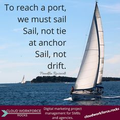 To reach a port, we must sail—Sail, not tie at anchor—Sail, not drift. – Franklin Roosevelt #quotes #ContentMarketing